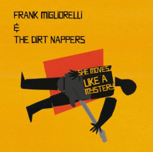 Frank Migliorelli and The Dirt Nappers