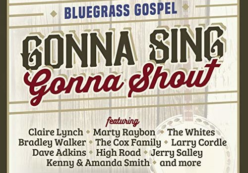 Gonna Sing, Gonna Shout – Bluegrass Gospel from the Pen of Rick Lang