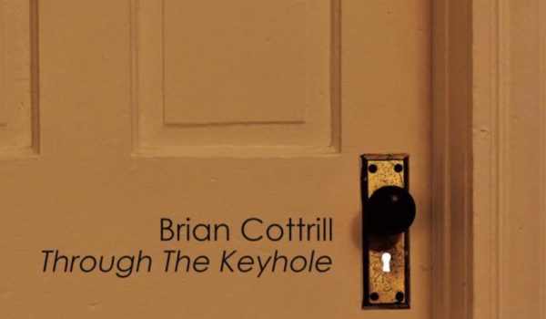Brian Cottrill – Through the Keyhole