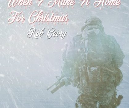 """When I Make It Home for Christmas"" (SINGLE) by Rob Georg"