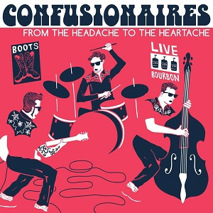 From the Headache to the Heartache by The Confusionaires